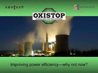 Improving power efficiency�why not now?