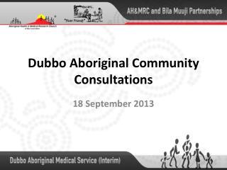 Dubbo Aboriginal  Community  Consultations