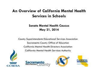 An Overview of California Mental Health Services in Schools Senate Mental Health Caucus May 21, 2014
