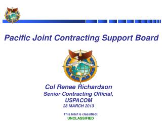 Col Renee Richardson Senior Contracting Official,  USPACOM 28  MARCH 2013