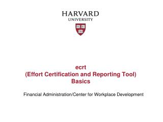 ecrt   (Effort Certification and Reporting Tool) Basics