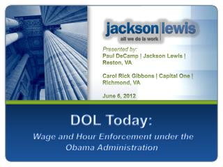 DOL Today: Wage and Hour Enforcement under the  Obama Administration