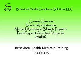 Covered Services  Service  Authorization  Medical Assistance Billing & Payment  Post-Payment Activities (Appeals, Audit