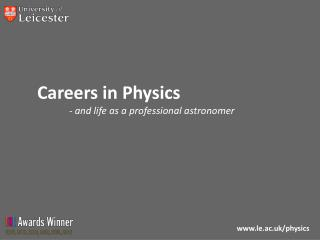 Careers in Physics - and life as a professional astronomer