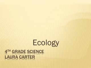4 th  grade science Laura carter