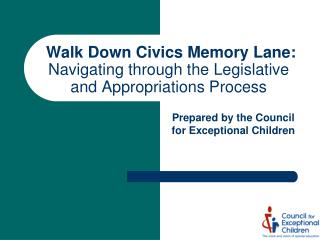 Walk Down Civics Memory Lane:  Navigating  through the Legislative and Appropriations Process