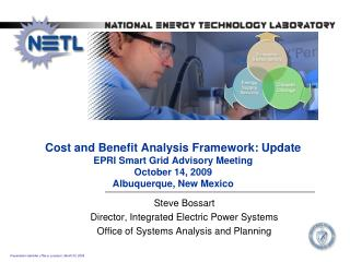 Cost and Benefit Analysis Framework: Update EPRI Smart Grid Advisory Meeting October 14, 2009  Albuquerque, New Mexico