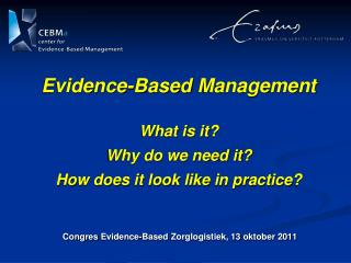Evidence-Based  Management What is it? Why do we need it? How does it look like in practice?