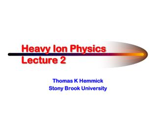 Heavy Ion Physics Lecture 2