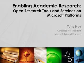 Enabling Academic Research: Open Research Tools and Services on Microsoft Platforms