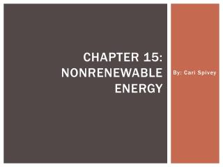 Chapter 15: Nonrenewable Energy