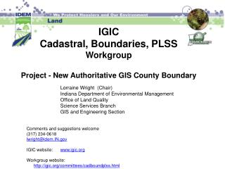 IGIC  Cadastral, Boundaries, PLSS Workgroup   Project - New  Authoritative GIS  County Boundary
