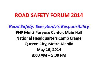 ROAD SAFETY FORUM 2014