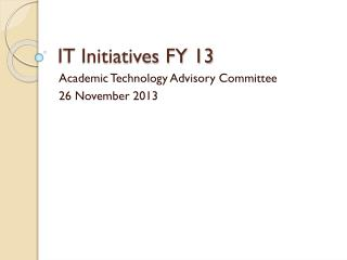 IT Initiatives FY 13