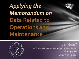 Applying the  Memorandum on  Data Related to Operations and Maintenance