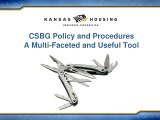 CSBG Policy  and Procedures  A Multi-Faceted and Useful Tool