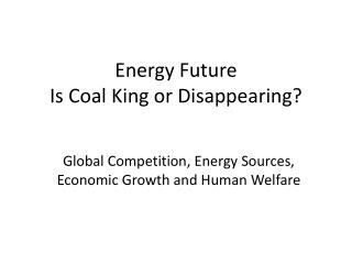 Energy Future Is Coal King or Disappearing?