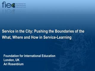 Foundation for International Education London, UK Ari Rosenblum
