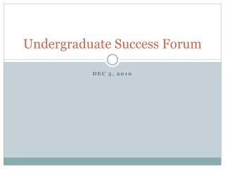 Undergraduate Success  Forum
