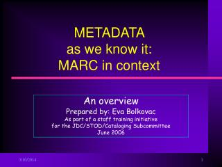 metadata as we know it: marc in context