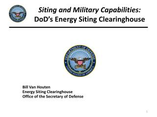 Siting and Military Capabilities: DoD�s  Energy Siting Clearinghouse