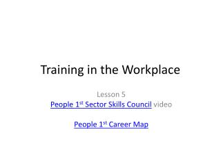 Training in the Workplace