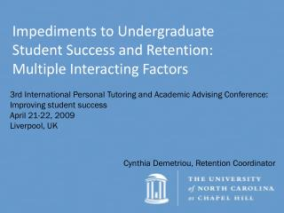 Impediments to Undergraduate Student Success and Retention: Multiple Interacting Factors