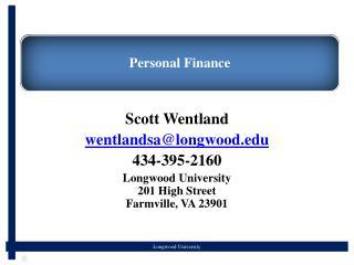 Scott  Wentland wentlandsa@longwood.edu 434-395-2160 Longwood University 201 High Street Farmville, VA 23901
