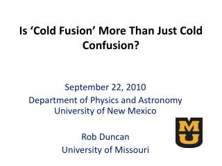 Is 'Cold Fusion' More Than Just Cold Confusion?