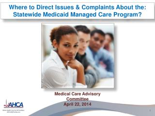 Where to Direct  Issues  &  Complaints About  the: Statewide Medicaid Managed Care Program?