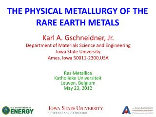 THE PHYSICAL METALLURGY OF THE RARE EARTH METALS