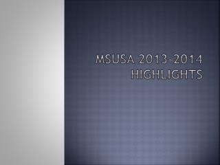 MSUSA 2013-2014 Highlights