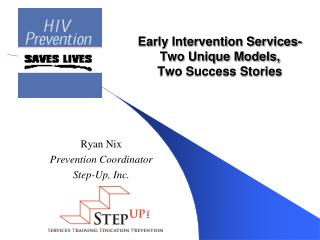 Early Intervention Services- Two Unique Models,  Two Success Stories