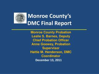 Monroe County's DMC Final Report