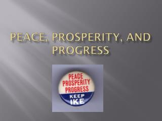 Peace, Prosperity, and Progress