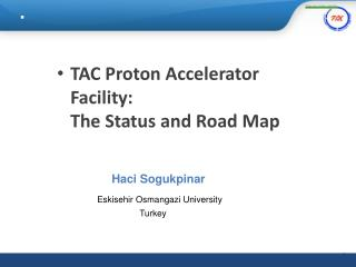 TAC Proton Accelerator Facility:  The Status and Road Map
