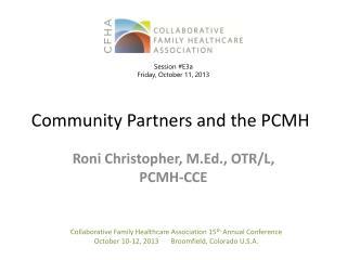 Roni  Christopher, M.Ed., OTR/L, PCMH-CCE