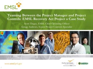 Teaming Between the Project Manager and Project Controls: EMSL Recovery Act Project a Case Study