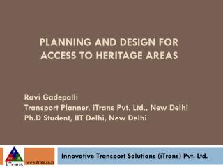 Planning and design for  access  to heritage  areas