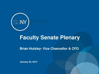 Faculty Senate Plenary Brian Hutzley- Vice Chancellor & CFO