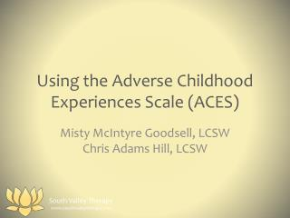 Using the Adverse Childhood Experiences Scale (ACES)