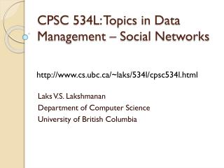 CPSC 534L: Topics in Data Management – Social Networks