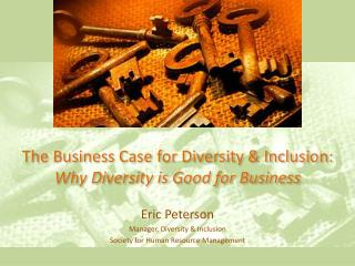 The Business Case for Diversity & Inclusion: Why Diversity is Good for Business