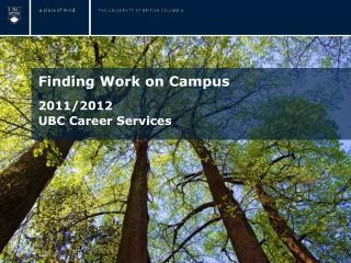 Finding Work on Campus 2011/2012 UBC Career  Services