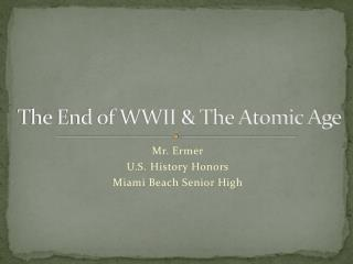 The End of WWII & The Atomic Age