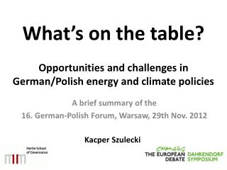 What's  on the  table ? Opportunities  and  challenges  in German/ Polish energy  and  climate policies