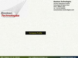 INDIA : Telephone : +91 - 612 - 6500 464                                   Email : info@boolean-technologies.com www.bo