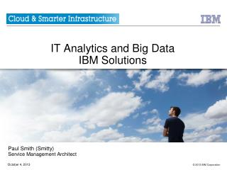 IT Analytics and Big  Data  IBM Solutions