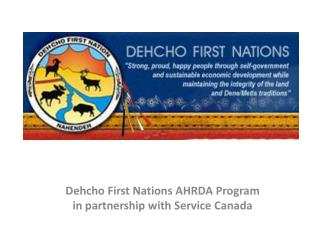 Dehcho First Nations AHRDA  Program in partnership with Service Canada
