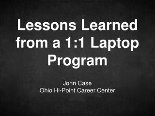 John Case Ohio Hi-Point Career Center